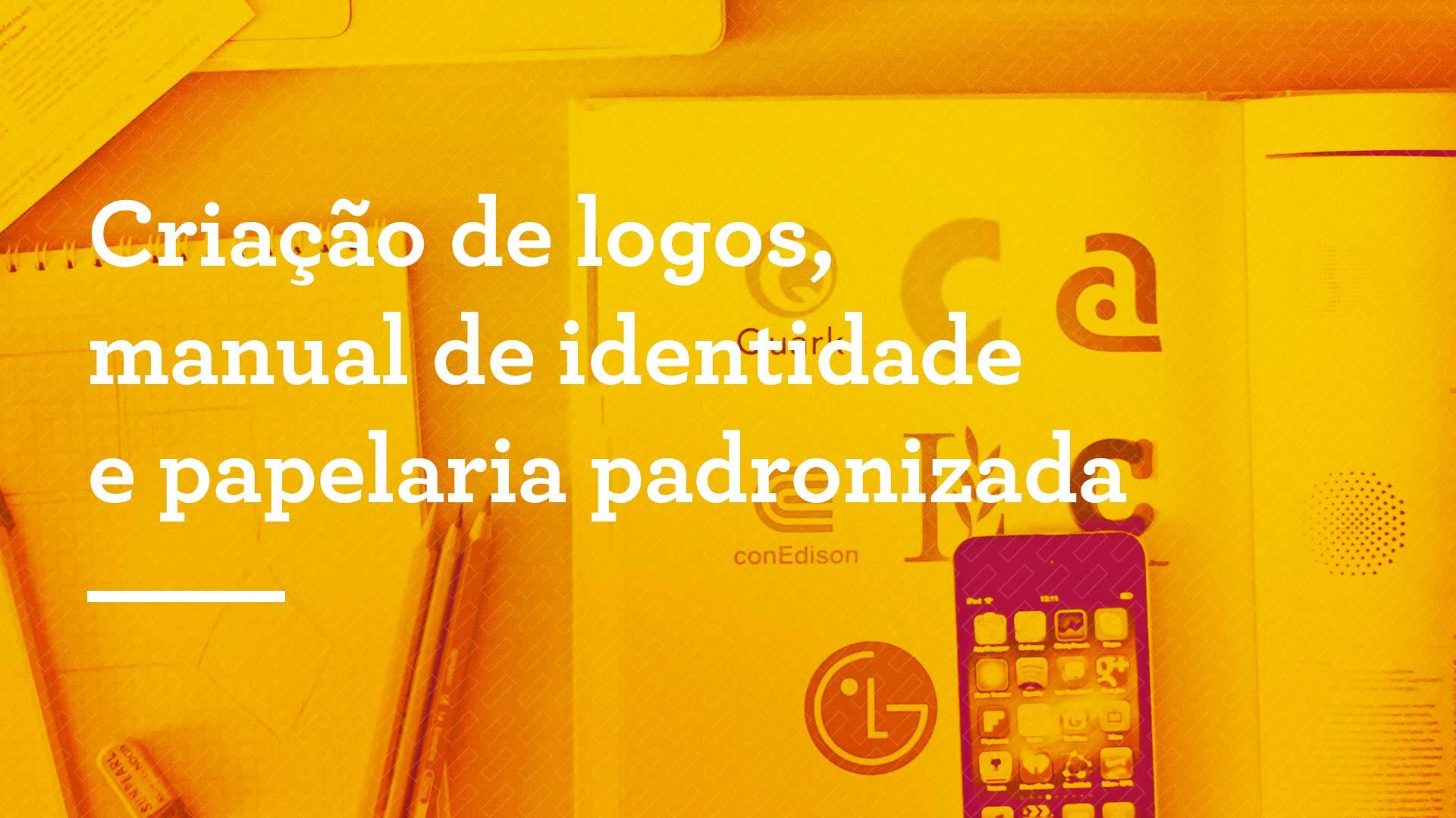 Criação de logos, manual de identidade e papelaria padronizada