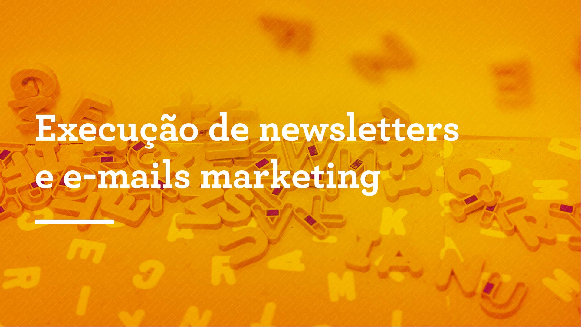 Execução de newsletters e e-mails marketing