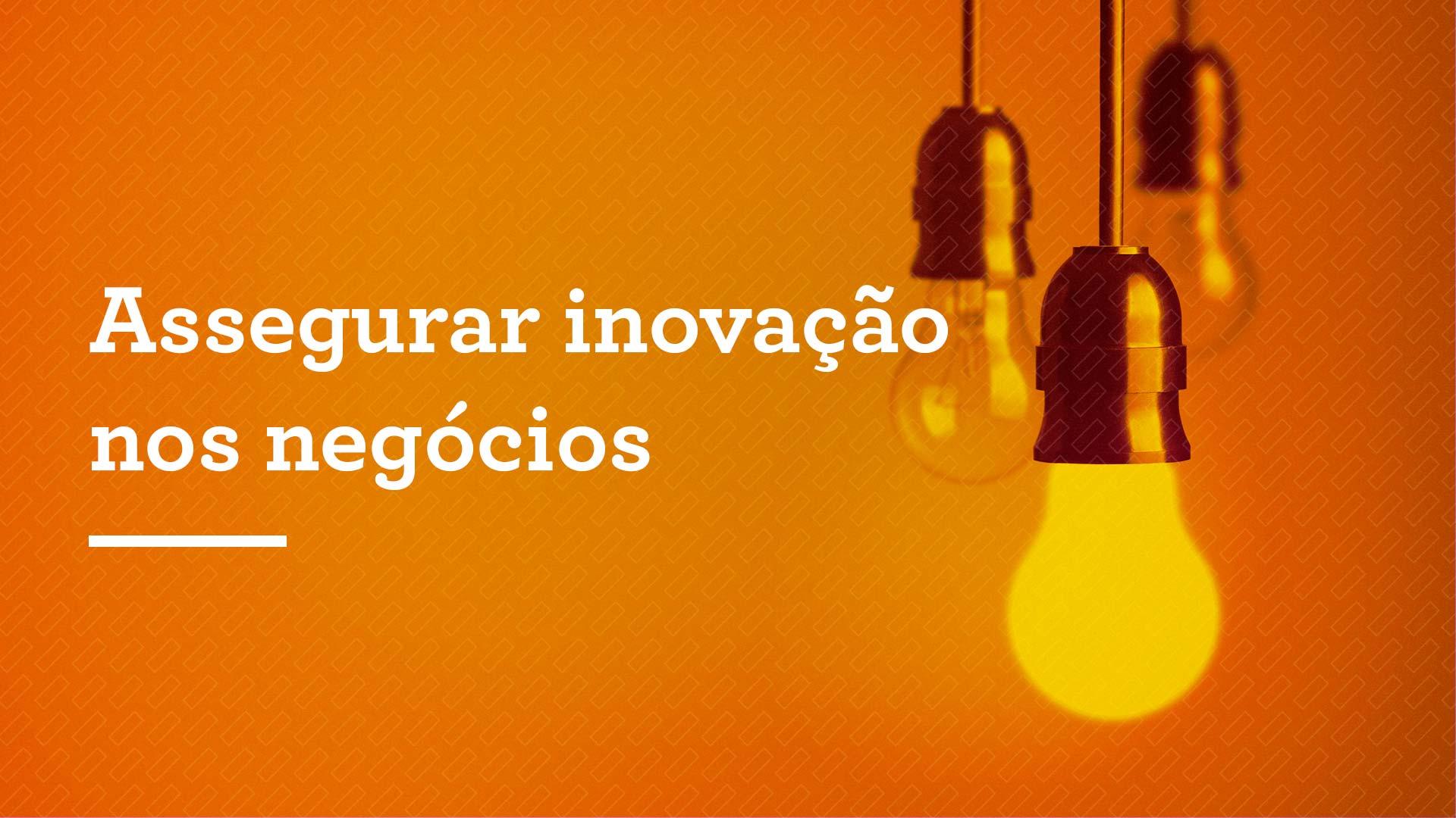 Assegurar inovação nos negócios